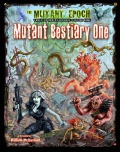 The Mutant Epoch: Mutant Bestiary One