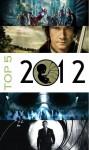 2012: Top 5 filmów