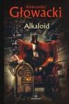 Alkaloid - Aleksander Głowacki