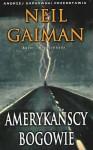 Amerykańcy bogowie - Neil Gaiman