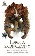 Antologia Idiota skończony na początku lutego