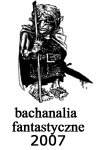 Bachanalia Fantastyczne 2007