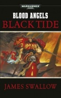 Blood Angels: Black Tide - James Swallow