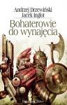 Bohaterowie do wynajęcia - Andrzej Drzewiński i Jacek Inglot