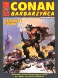 Conan Barbarzyńca. Kolekcja #01: Czerwone ćwieki