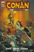 Conan Barbarzyńca: Życie i śmierć Conana. Księga pierwsza