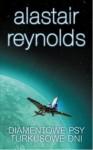 Diamentowe psy/Turkusowe dni - Alastair Reynolds