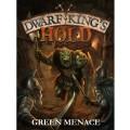 Dwarf King's Hold: Green Menace