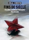 Fins de siecle: Falangi Czarnego Porządku. Polowanie