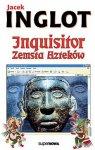 Inquisitor. Zemsta Azteków - Jacek Inglot