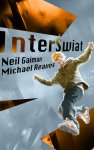 InterŚwiat - Neil Gaiman, Michael Reaves