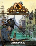 Iron Kingdoms: Fools Rush In