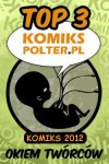 Komiks 2012: TOP 3 okiem twórców