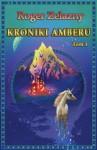 Kroniki Amberu. Tom 1 - Roger Zelazny