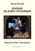 Kukułka na koniu trojańskim. Małpy Pana Boga 3. Retrospekcje