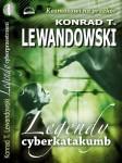 Legendy cyberkatakumb - Konrad T. Lewandowski