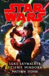 Luke Skywalker i cienie Mindora – Matthew Stover