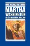 Martha Washington. Jej życie i czasy, wiek XXI #01