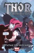 Marvel Now! Thor Gromowładny (wyd. zbiorcze) #4: Ostatnie dni Midgardu