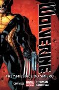 Marvel Now! Wolverine (wyd. zbiorcze) #1: Trzy miesiące do śmierci