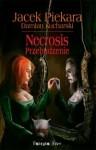 Necrosis. Przebudzenie - Jacek Piekara, Damian Kucharski