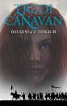 Ostatnia z Dzikich - Trudi Canavan