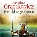 Pan Lodowego Ogrodu. Tom 3 (Audiobook)