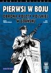 Pierwsi w boju. Obrona Poczty Polskiej w Gdańsku