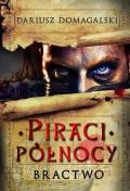 Piraci Północy, Bractwo