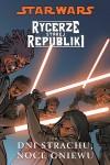 Rycerze Starej Republiki #03: Dni strachu, noce gniewu