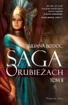 Saga o Rubieżach. Tom II - Liliana Bodoc