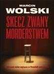Skecz zwany morderstwem - Marcin Wolski