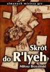 Skrót do R'lyeh w druku