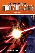 Star Wars: Mroczne Czasy #06: Posłaniec ognia