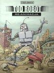 Strefa Komiksu #06: Tod Robot. Re-animacja