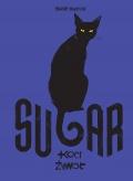 Sugar. Koci żywot