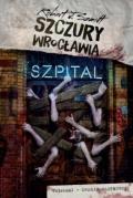 Szczury Wrocławia. Szpital