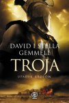 Troja. Upadek królów - David Gemmell, Stella Gemmell