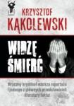 Widzę śmierć - Krzysztof Kąkolewski