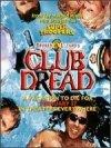 Zabójczy kurort (Club Dread)
