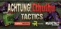 Zbiórka na Achtung! Cthulhu Tactics na finiszu