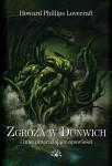 Zgroza w Dunwich i inne przerażające opowieści – H.P. Lovecraft